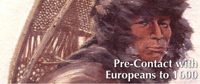 Pre-Contact with Europeans to 1600